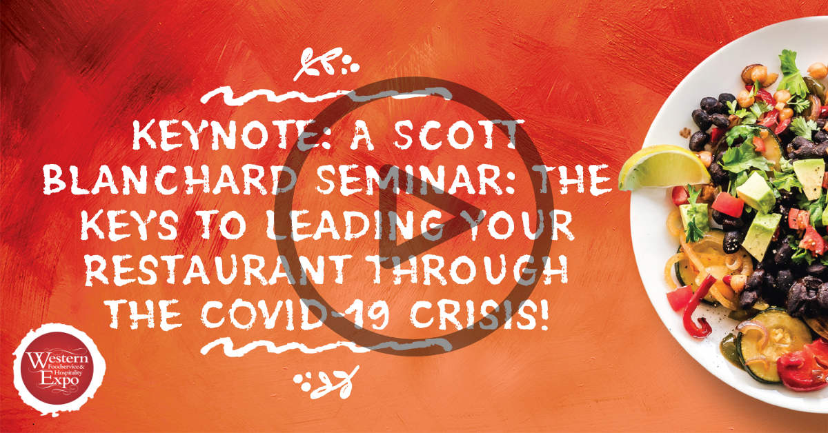 Keynote: A Scott Blanchard Seminar: The Keys to Leading Your Restaurant Through the COVID-19 Crisis!