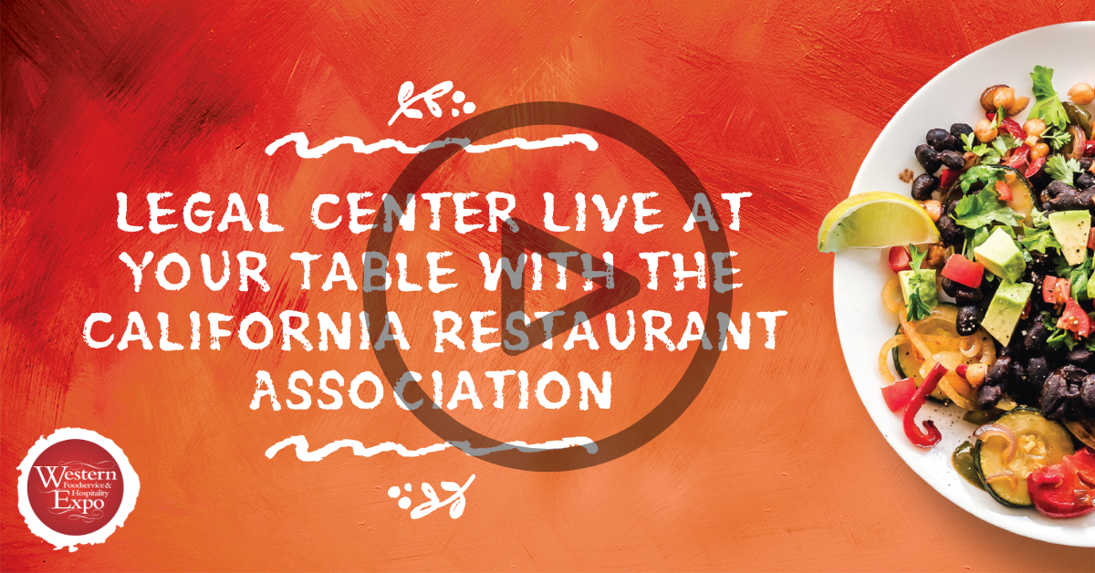 Legal Center Live at Your Table with the California Restaurant Association
