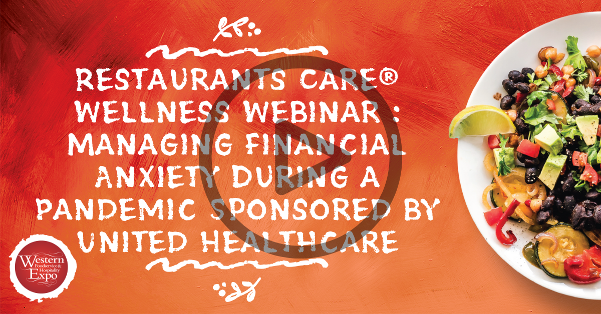 Restaurants Care® Wellness Webinar : Managing Financial Anxiety During a Pandemic Sponsored by United Healthcare