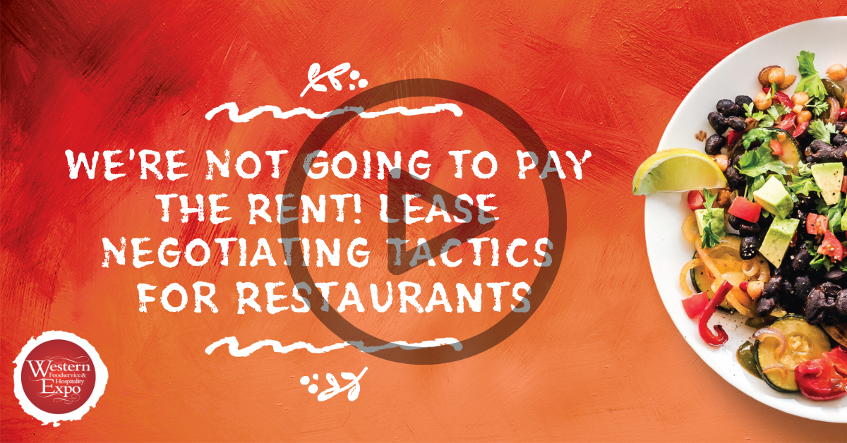 We're Not Going to Pay the Rent! Lease Negotiating Tactics for Restaurants